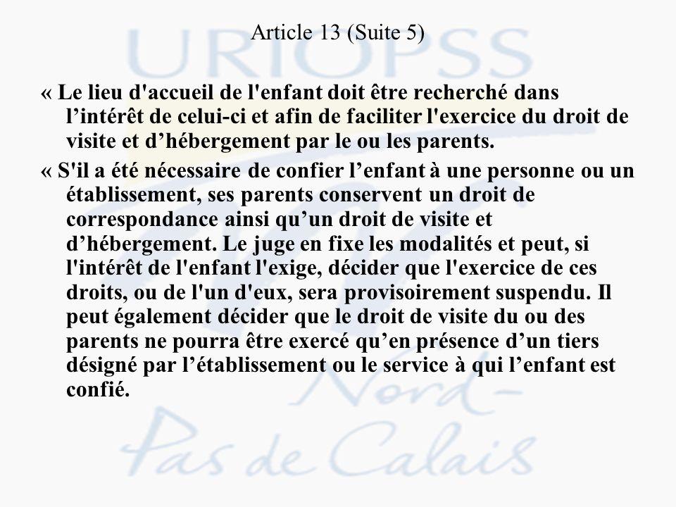 Article 13 (Suite 5) « Le lieu d'accueil de l'enfant doit être recherché dans lintérêt de celui-ci et afin de faciliter l'exercice du droit de visite