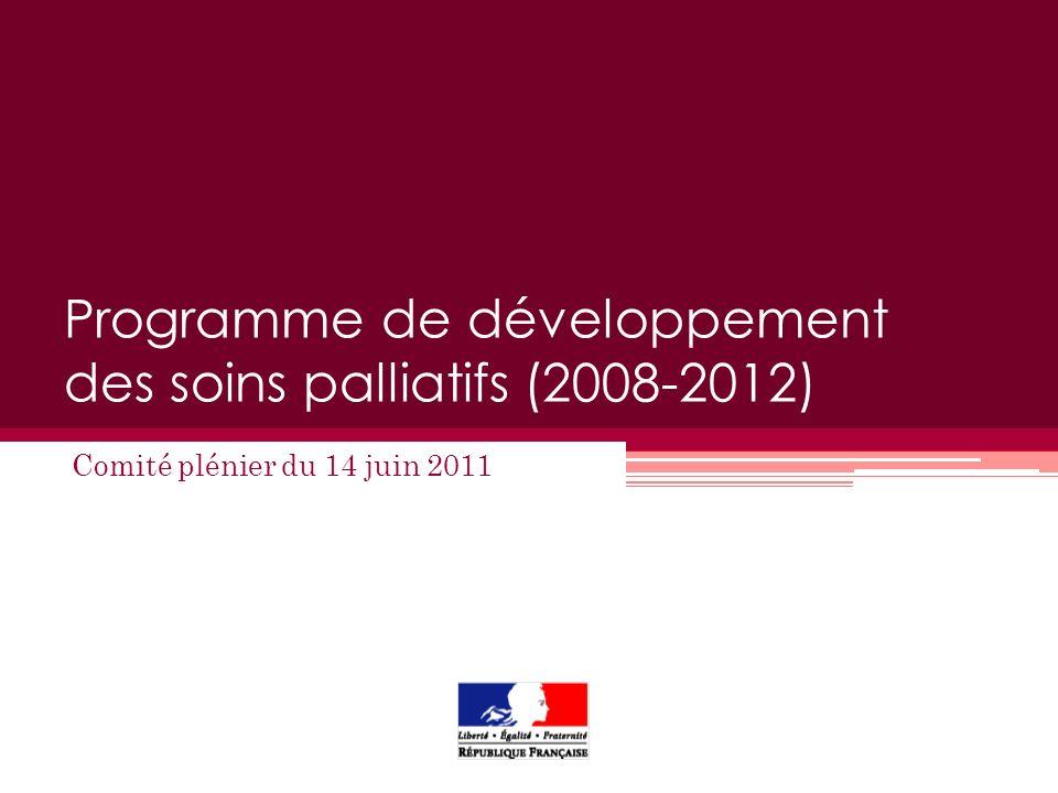 Programme de développement des soins palliatifs (2008-2012) Comité plénier du 14 juin 2011