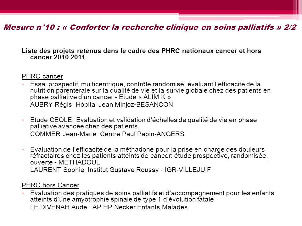 Mesure n°10 : « Conforter la recherche clinique en soins palliatifs » 2/2 Liste des projets retenus dans le cadre des PHRC nationaux cancer et hors ca