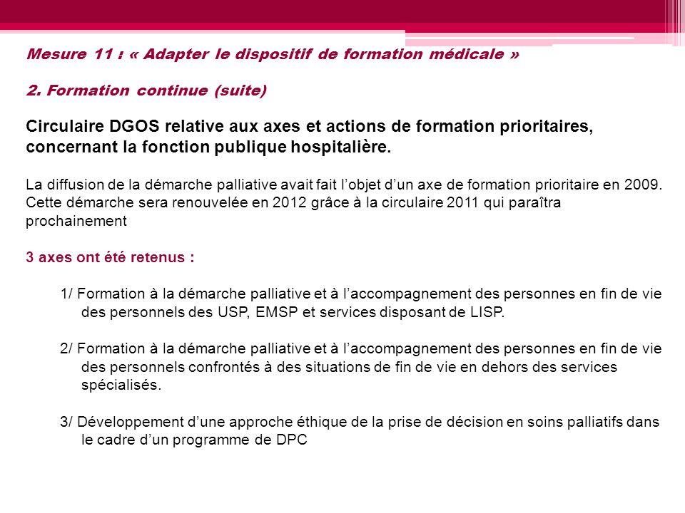Mesure 11 : « Adapter le dispositif de formation médicale » 2. Formation continue (suite) Circulaire DGOS relative aux axes et actions de formation pr