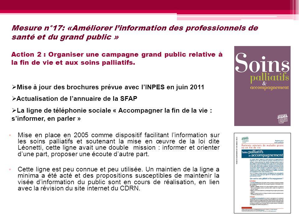 Mesure n°17: «Améliorer linformation des professionnels de santé et du grand public » Action 2 : Organiser une campagne grand public relative à la fin