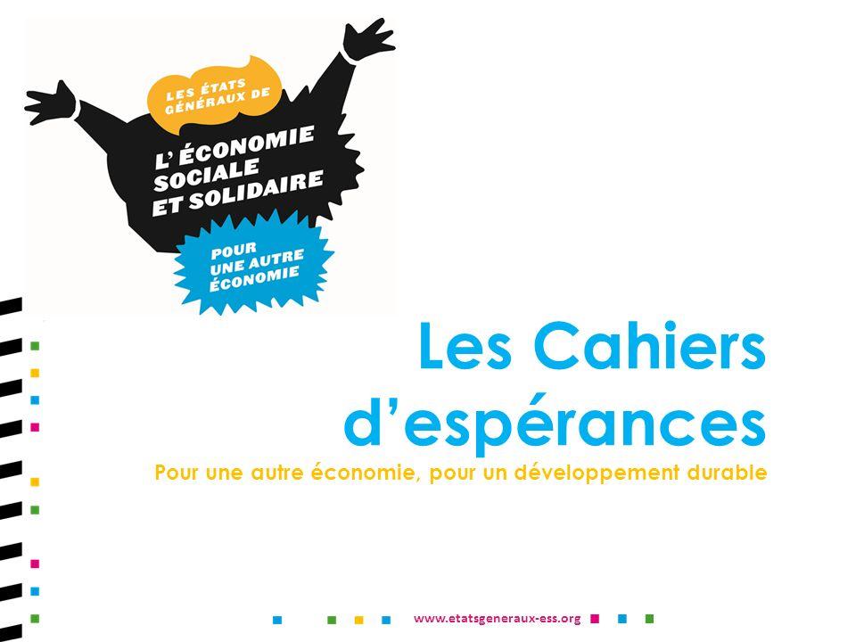 www.etatsgeneraux-ess.org Les Cahiers despérances Pour une autre économie, pour un développement durable