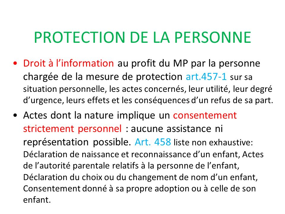 PROTECTION DE LA PERSONNE Droit à linformation au profit du MP par la personne chargée de la mesure de protection art.457-1 sur sa situation personnel