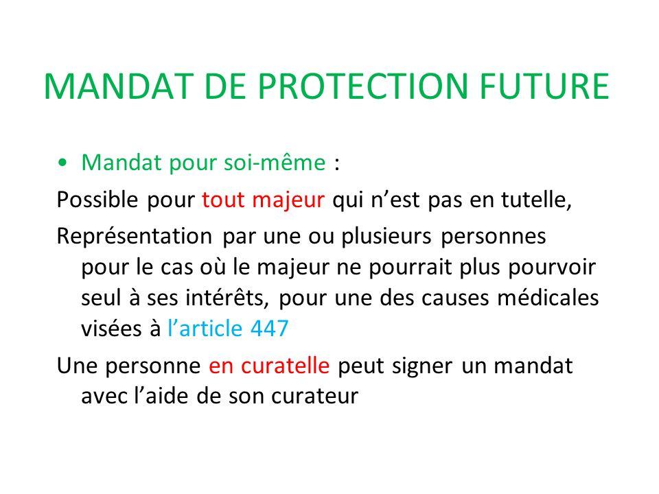 MANDAT DE PROTECTION FUTURE Mandat pour soi-même : Possible pour tout majeur qui nest pas en tutelle, Représentation par une ou plusieurs personnes po