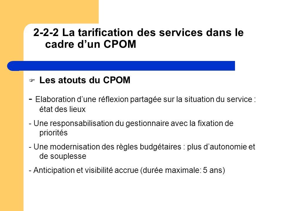 2-2-2 La tarification des services dans le cadre dun CPOM Les atouts du CPOM - Elaboration dune réflexion partagée sur la situation du service : état