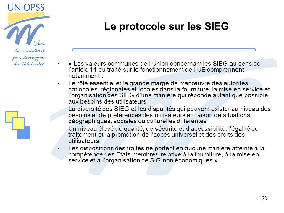 20 Le protocole sur les SIEG « Les valeurs communes de lUnion concernant les SIEG au sens de larticle 14 du traité sur le fonctionnement de lUE compre