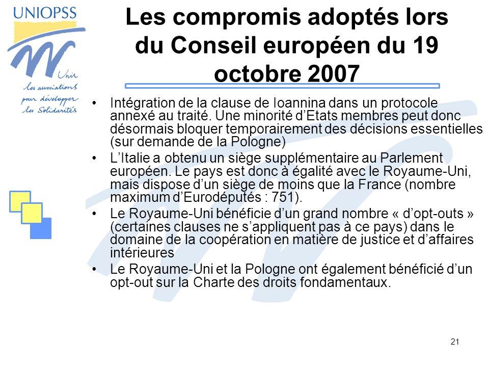 21 Les compromis adoptés lors du Conseil européen du 19 octobre 2007 Intégration de la clause de Ioannina dans un protocole annexé au traité. Une mino