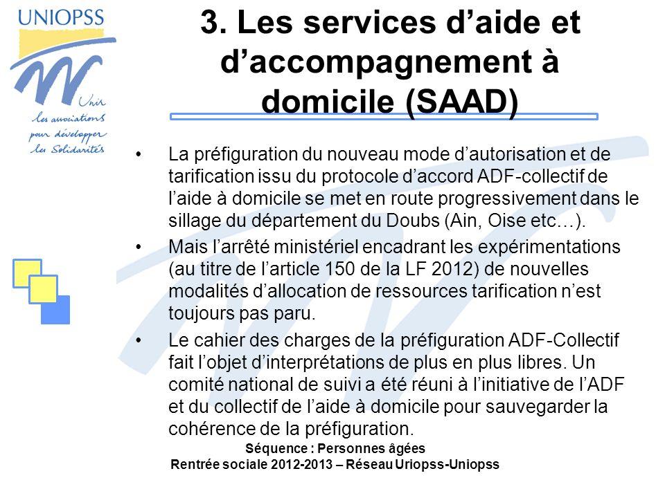 3. Les services daide et daccompagnement à domicile (SAAD) La préfiguration du nouveau mode dautorisation et de tarification issu du protocole daccord