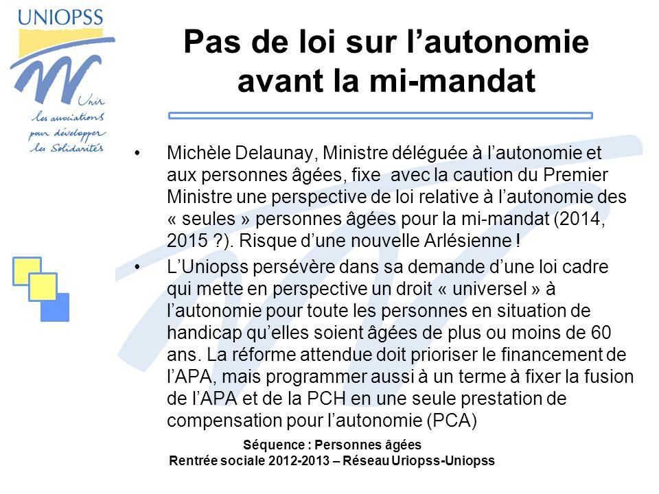 Pas de loi sur lautonomie avant la mi-mandat Michèle Delaunay, Ministre déléguée à lautonomie et aux personnes âgées, fixe avec la caution du Premier