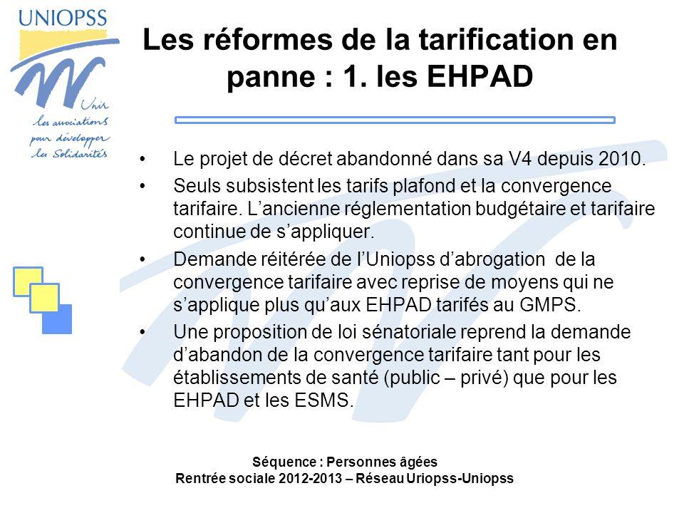 Les réformes de la tarification en panne : 1. les EHPAD Le projet de décret abandonné dans sa V4 depuis 2010. Seuls subsistent les tarifs plafond et l