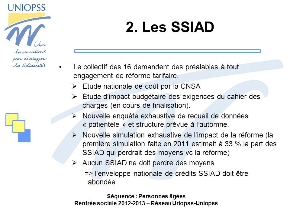 2. Les SSIAD Le collectif des 16 demandent des préalables à tout engagement de réforme tarifaire. Etude nationale de coût par la CNSA Étude dimpact bu