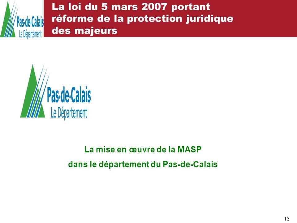 La loi du 5 mars 2007 portant réforme de la protection juridique des majeurs 13 La mise en œuvre de la MASP dans le département du Pas-de-Calais