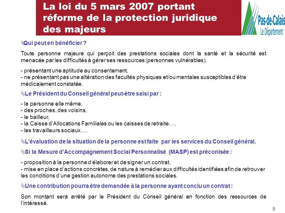 La loi du 5 mars 2007 portant réforme de la protection juridique des majeurs Qui peut en bénéficier ? Toute personne majeure qui perçoit des prestatio