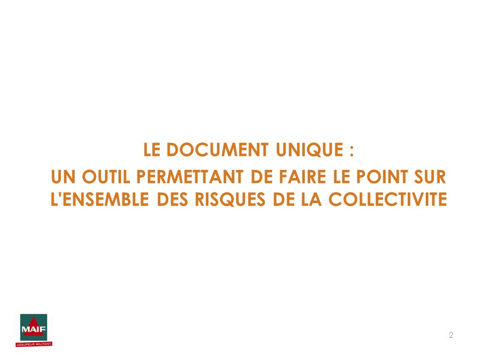 2 LE DOCUMENT UNIQUE : UN OUTIL PERMETTANT DE FAIRE LE POINT SUR L'ENSEMBLE DES RISQUES DE LA COLLECTIVITE