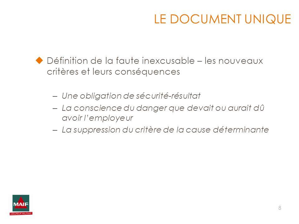 8 Définition de la faute inexcusable – les nouveaux critères et leurs conséquences – Une obligation de sécurité-résultat – La conscience du danger que