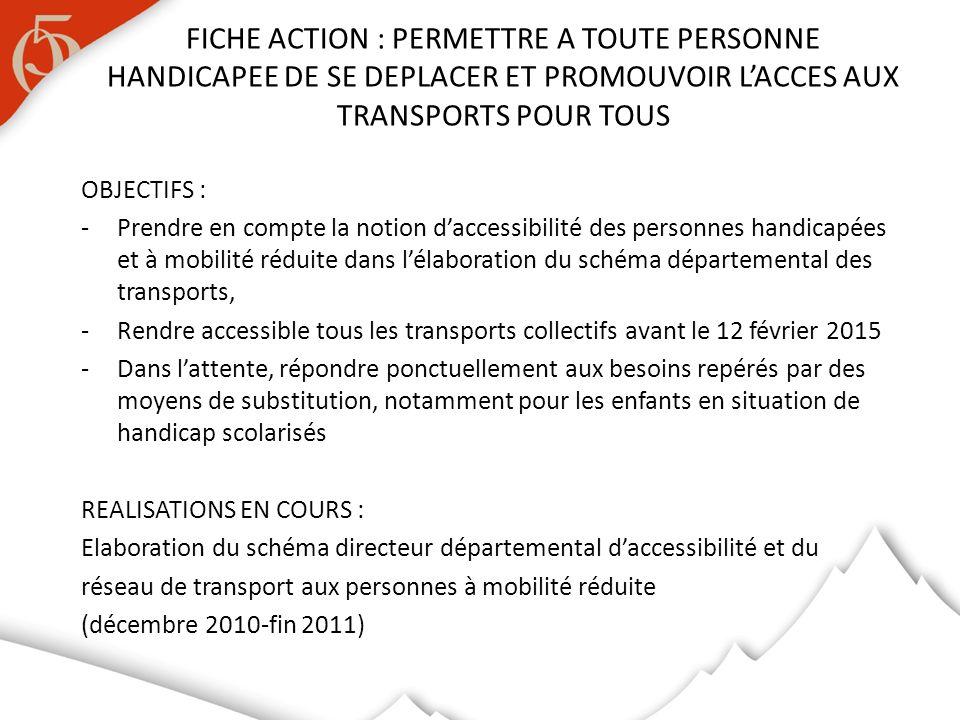 OBJECTIFS : -Prendre en compte la notion daccessibilité des personnes handicapées et à mobilité réduite dans lélaboration du schéma départemental des