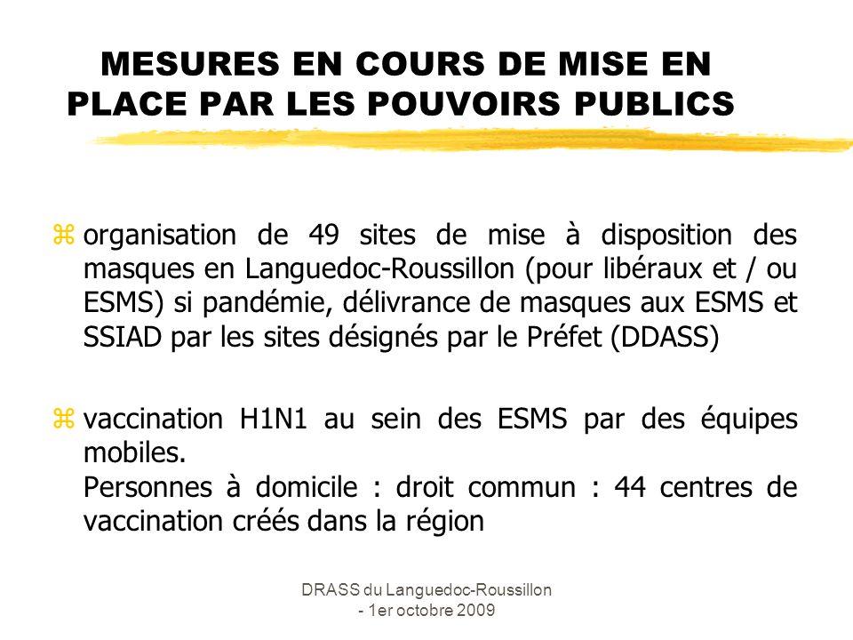 DRASS du Languedoc-Roussillon - 1er octobre 2009 MESURES EN COURS DE MISE EN PLACE PAR LES POUVOIRS PUBLICS zorganisation de 49 sites de mise à dispos