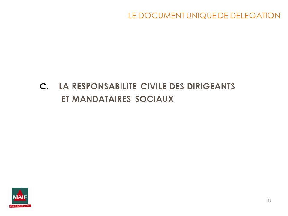 18 C.LA RESPONSABILITE CIVILE DES DIRIGEANTS ET MANDATAIRES SOCIAUX LE DOCUMENT UNIQUE DE DELEGATION