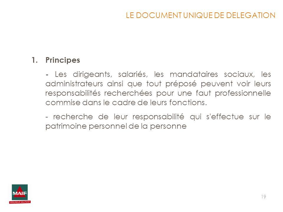 19 1.Principes - Les dirigeants, salariés, les mandataires sociaux, les administrateurs ainsi que tout préposé peuvent voir leurs responsabilités rech