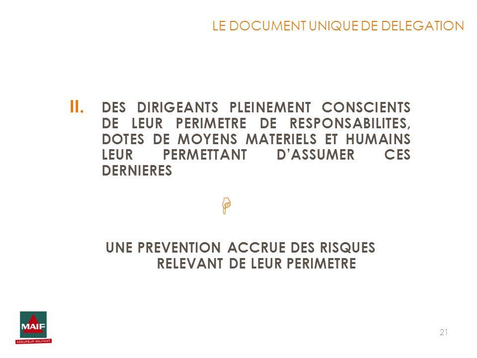 21 II. DES DIRIGEANTS PLEINEMENT CONSCIENTS DE LEUR PERIMETRE DE RESPONSABILITES, DOTES DE MOYENS MATERIELS ET HUMAINS LEUR PERMETTANT DASSUMER CES DE