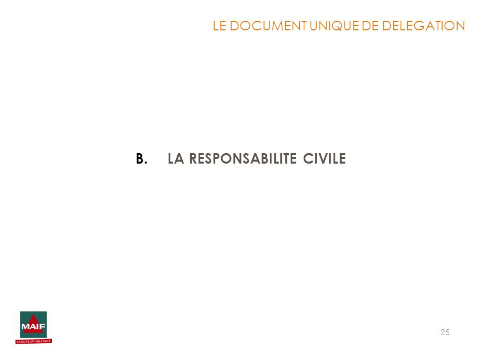 25 B.LA RESPONSABILITE CIVILE LE DOCUMENT UNIQUE DE DELEGATION