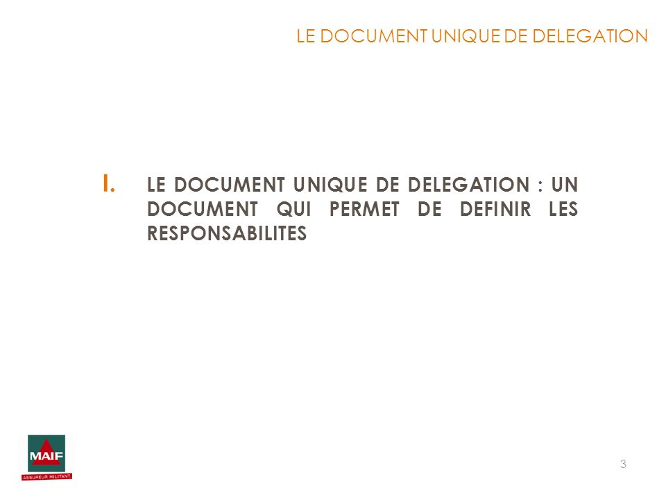 3 I. LE DOCUMENT UNIQUE DE DELEGATION : UN DOCUMENT QUI PERMET DE DEFINIR LES RESPONSABILITES LE DOCUMENT UNIQUE DE DELEGATION