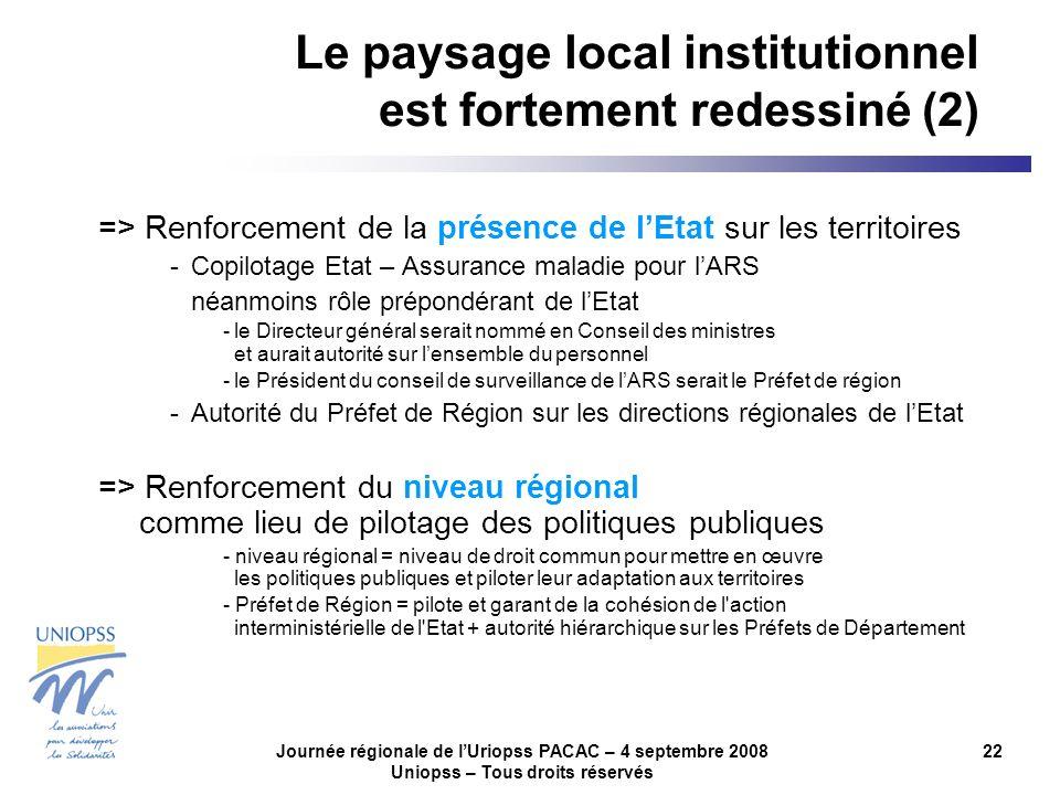 Journée régionale de lUriopss PACAC – 4 septembre 2008 Uniopss – Tous droits réservés 22 => Renforcement de la présence de lEtat sur les territoires -