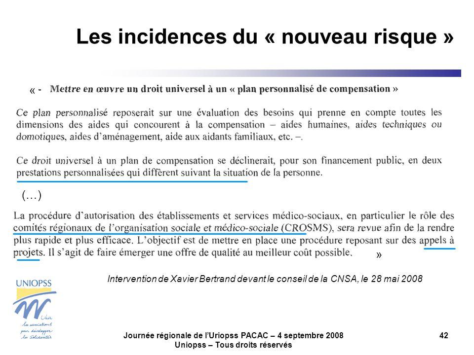 Journée régionale de lUriopss PACAC – 4 septembre 2008 Uniopss – Tous droits réservés 42 (…) Intervention de Xavier Bertrand devant le conseil de la C