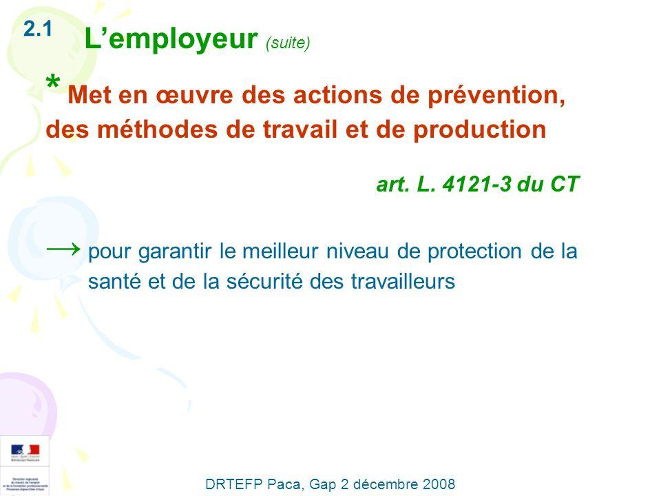 * Met en œuvre des actions de prévention, des méthodes de travail et de production art. L. 4121-3 du CT pour garantir le meilleur niveau de protection