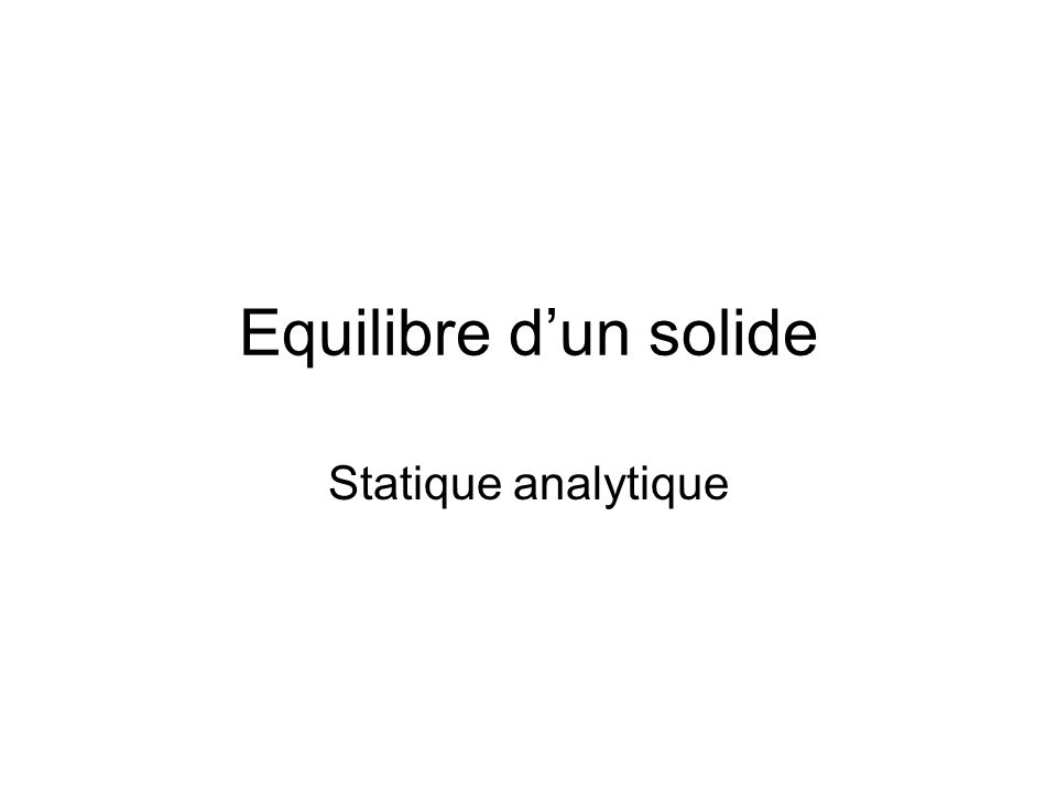 Equilibre dun solide Statique analytique
