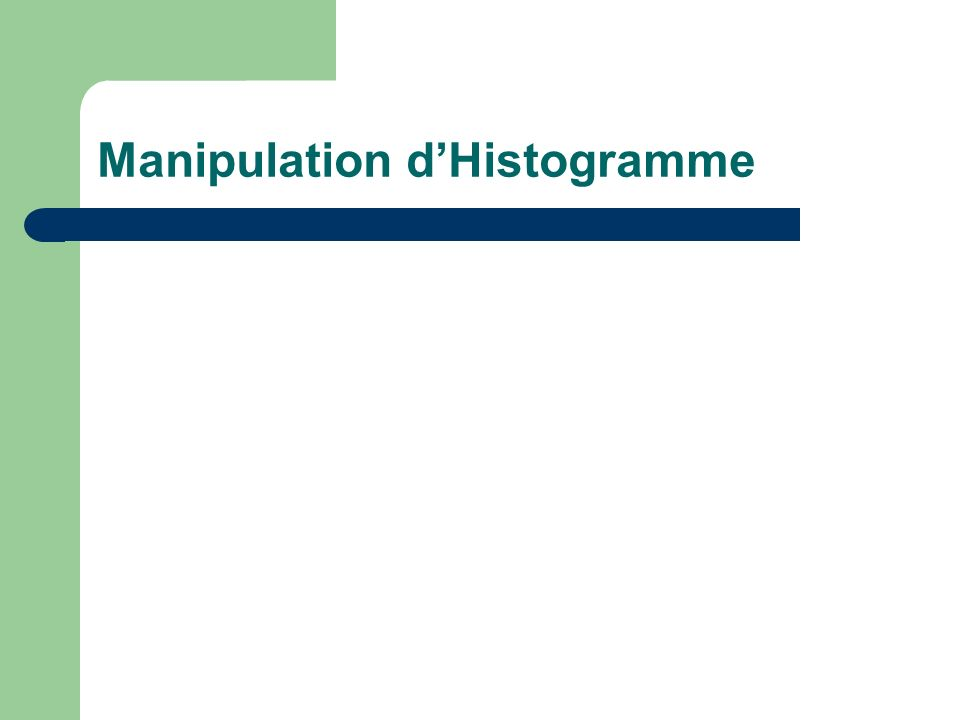 Manipulation dHistogramme