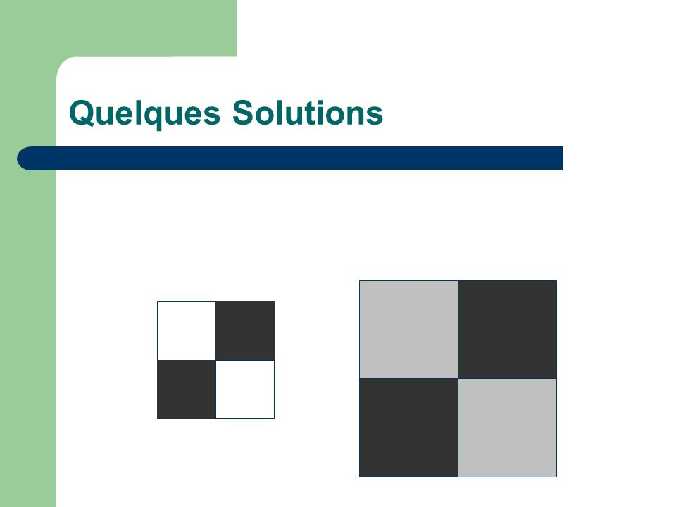 Quelques Solutions