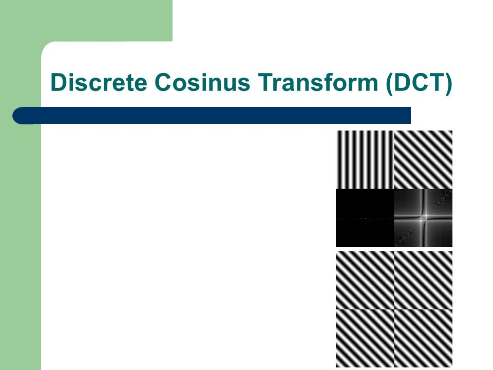 Discrete Cosinus Transform (DCT)