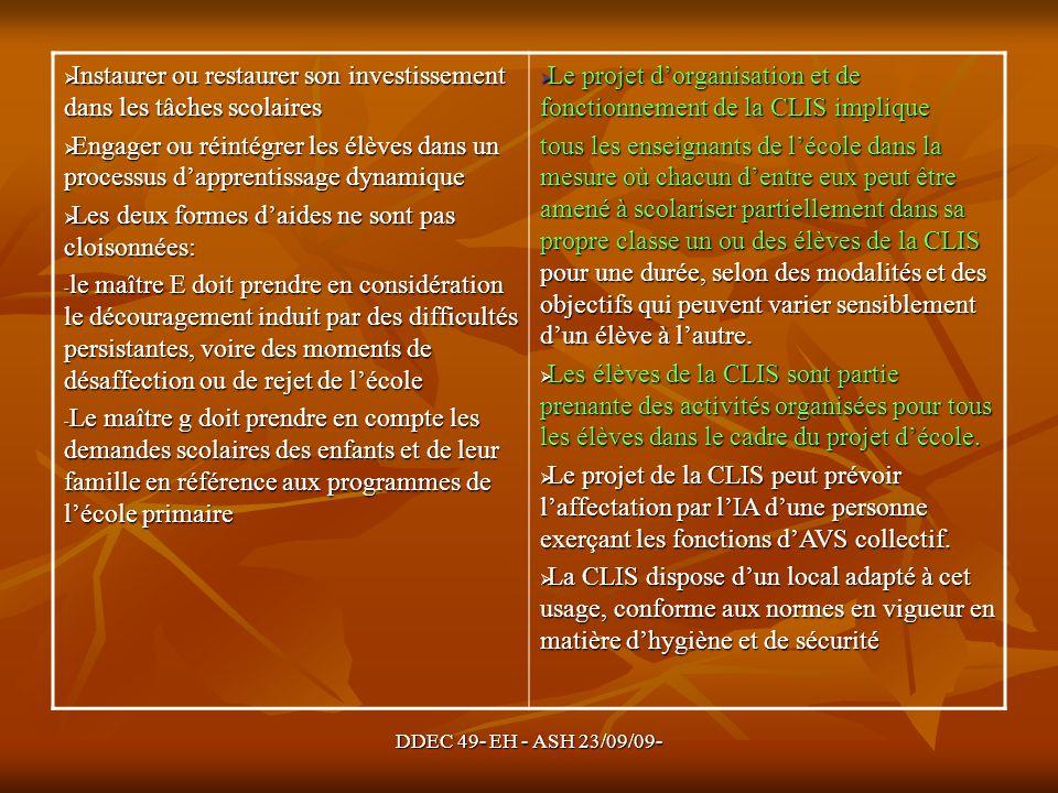 DDEC 49- EH - ASH 23/09/09- Instaurer ou restaurer son investissement dans les tâches scolaires Instaurer ou restaurer son investissement dans les tâc