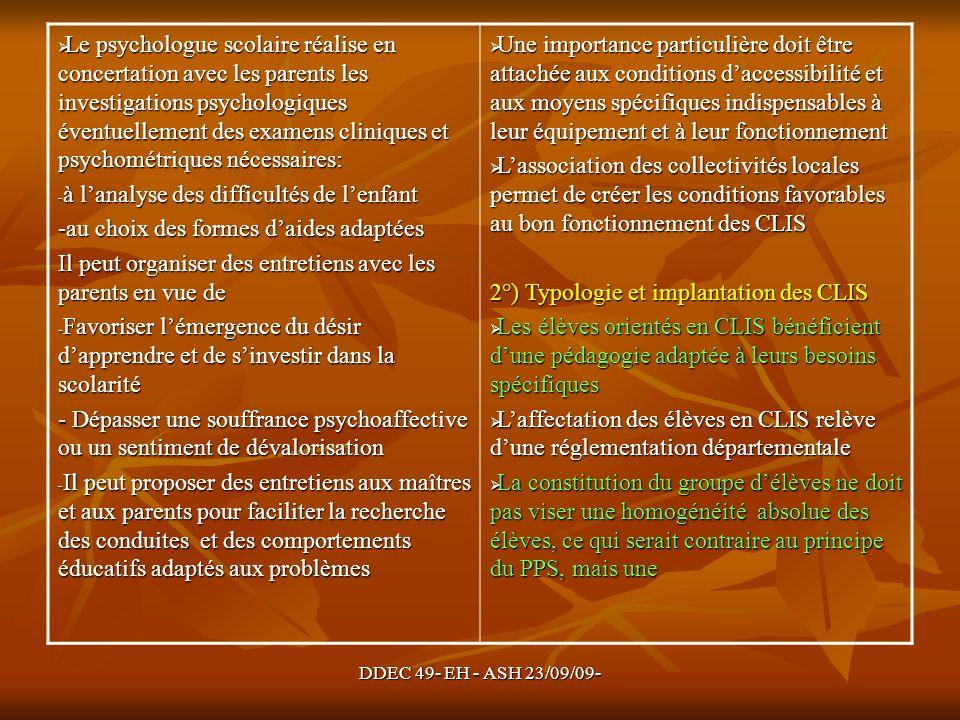DDEC 49- EH - ASH 23/09/09- Le psychologue scolaire réalise en concertation avec les parents les investigations psychologiques éventuellement des exam
