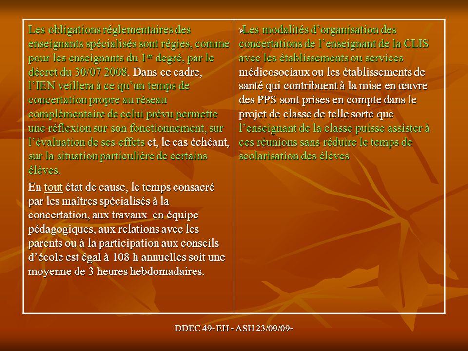 DDEC 49- EH - ASH 23/09/09- Les obligations réglementaires des enseignants spécialisés sont régies, comme pour les enseignants du 1 er degré, par le d