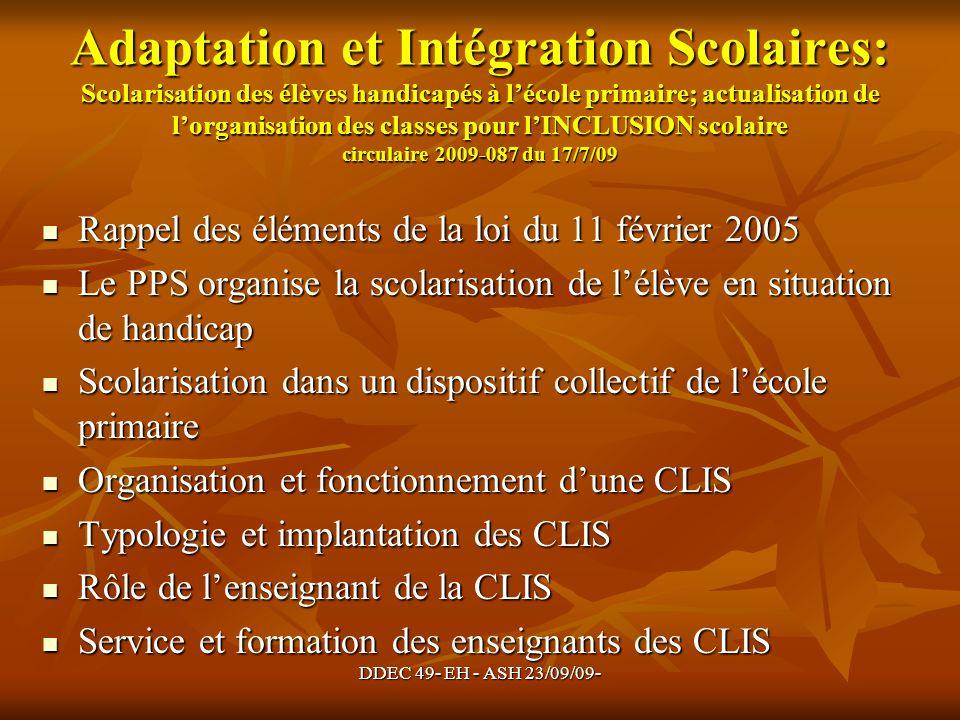 DDEC 49- EH - ASH 23/09/09- Adaptation et Intégration Scolaires: Scolarisation des élèves handicapés à lécole primaire; actualisation de lorganisation