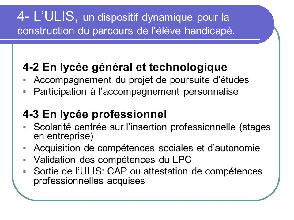 4- LULIS, un dispositif dynamique pour la construction du parcours de lélève handicapé. 4-2 En lycée général et technologique Accompagnement du projet