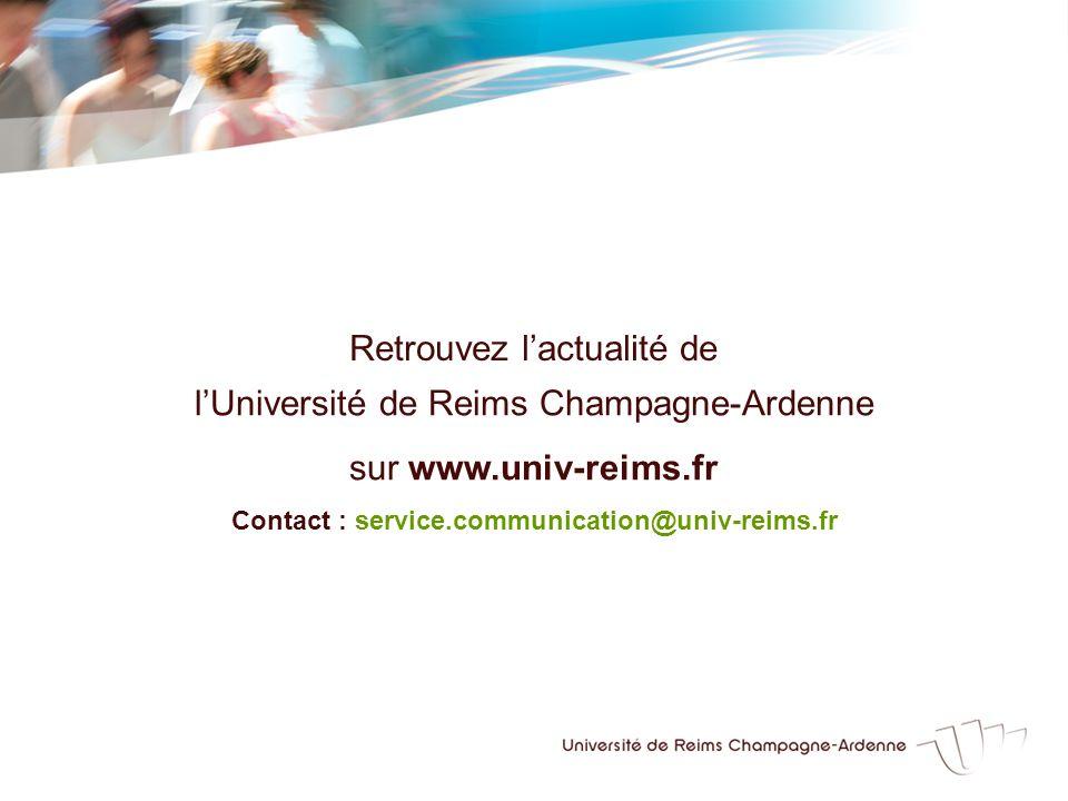 lUniversité de Reims Champagne-Ardenne sur www.univ-reims.fr Contact : service.communication@univ-reims.fr Retrouvez lactualité de