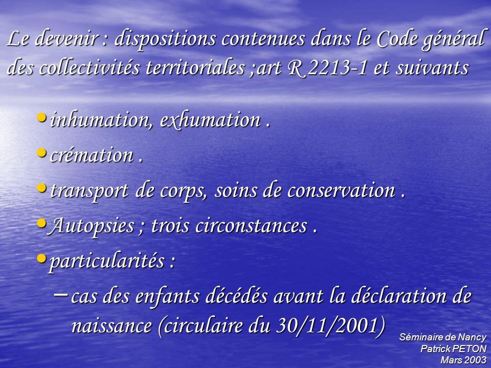 Séminaire de Nancy Patrick PETON Mars 2003 Le devenir : dispositions contenues dans le Code général des collectivités territoriales ;art R 2213-1 et s