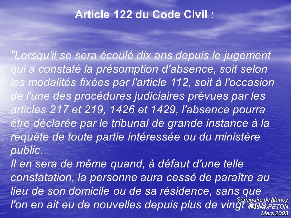Séminaire de Nancy Patrick PETON Mars 2003 Article 122 du Code Civil :