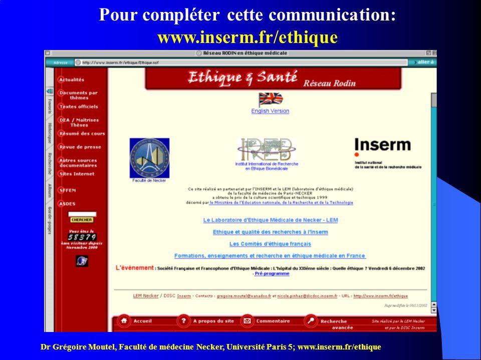 Dr Grégoire Moutel, Faculté de médecine Necker, Université Paris 5; www.inserm.fr/ethique Pourquoi des lois de bioéthique.