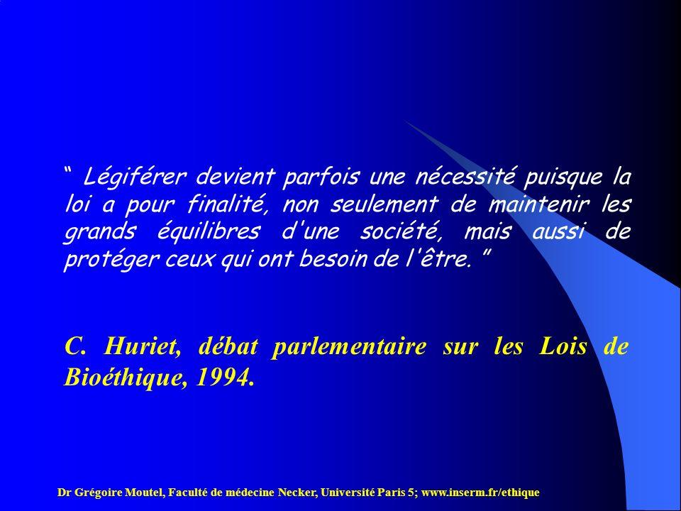 Dr Grégoire Moutel, Faculté de médecine Necker, Université Paris 5; www.inserm.fr/ethique a - La protection de l embryon Le débat sur le statut juridique de l embryon humain a été laissé en suspens par les lois de juillet 1994 (révisée 2002).