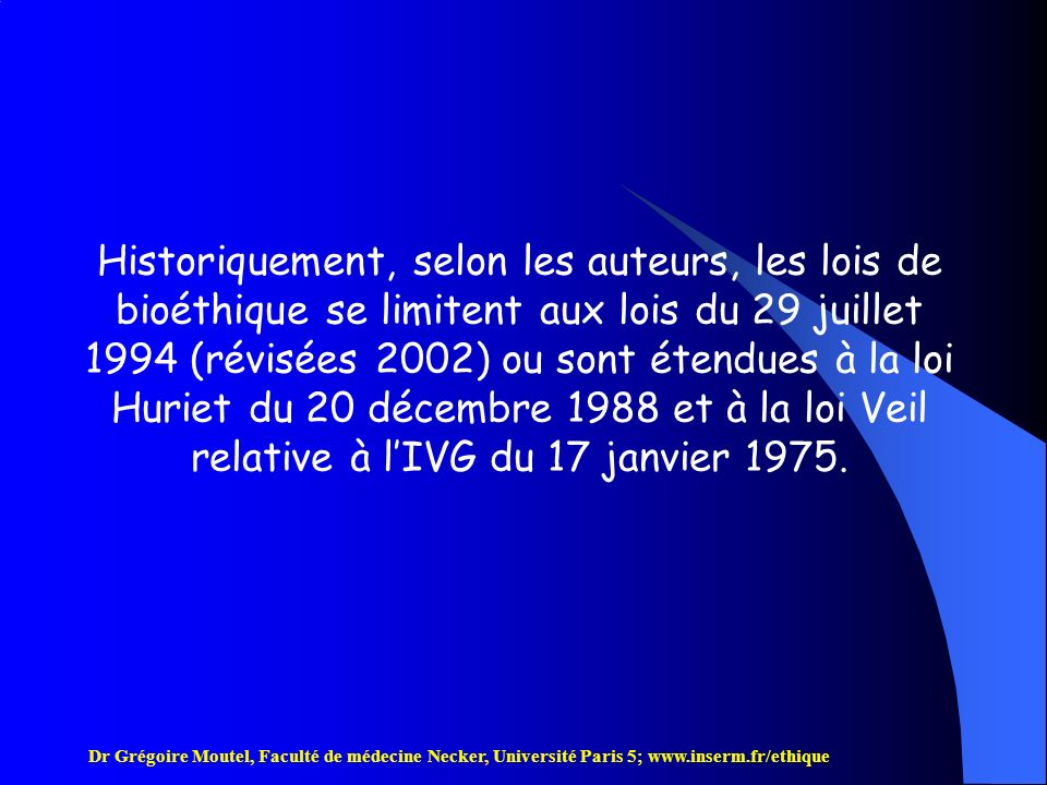 Dr Grégoire Moutel, Faculté de médecine Necker, Université Paris 5; www.inserm.fr/ethique La loi No.