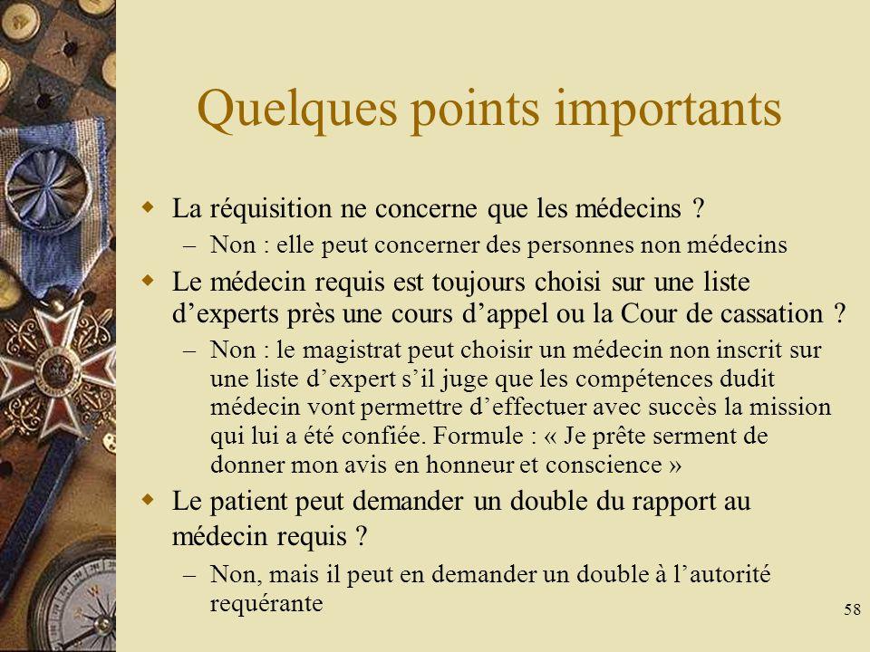 58 Quelques points importants La réquisition ne concerne que les médecins ? – Non : elle peut concerner des personnes non médecins Le médecin requis e