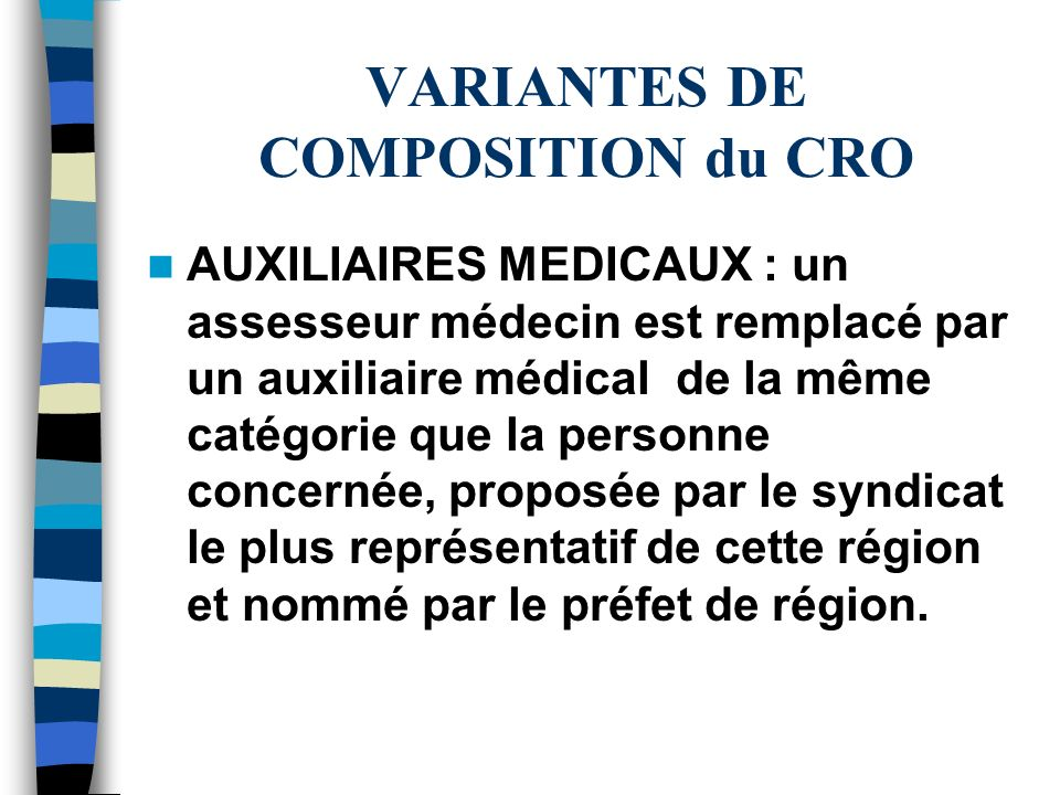 VARIANTES DE COMPOSITION du CRO AUXILIAIRES MEDICAUX : un assesseur médecin est remplacé par un auxiliaire médical de la même catégorie que la personn