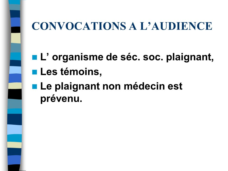 CONVOCATIONS A LAUDIENCE L organisme de séc. soc.