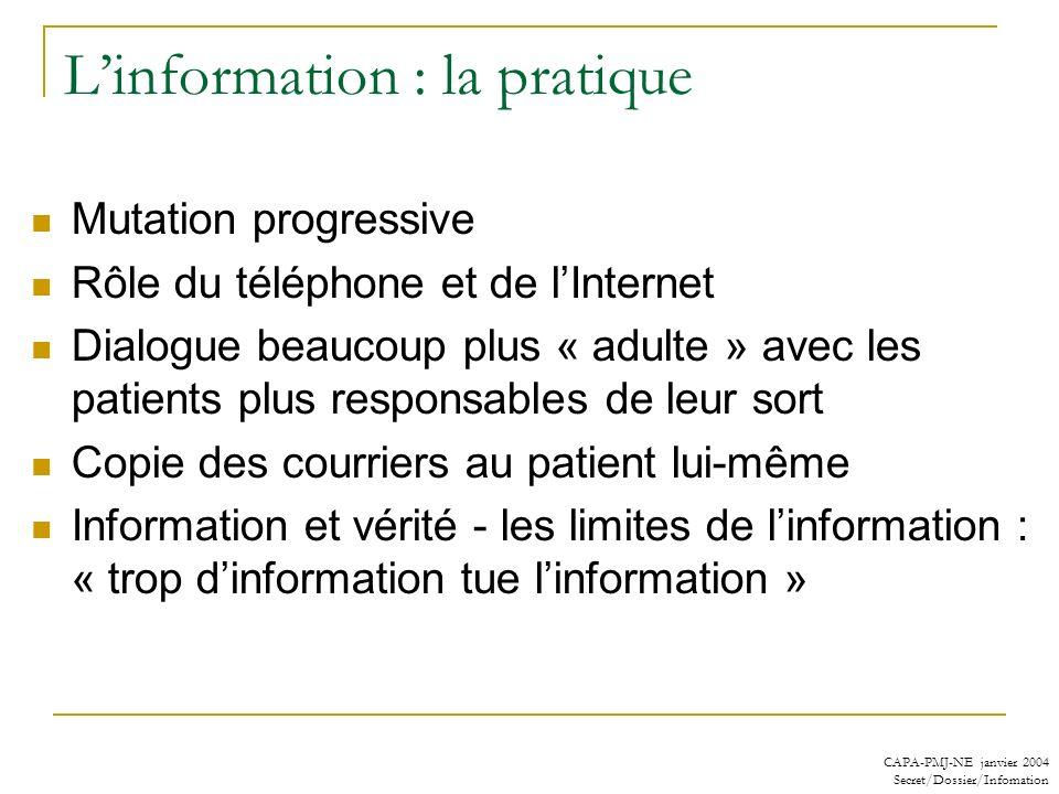 CAPA-PMJ-NE janvier 2004 Secret/Dossier/Infomation Linformation : la pratique Mutation progressive Rôle du téléphone et de lInternet Dialogue beaucoup