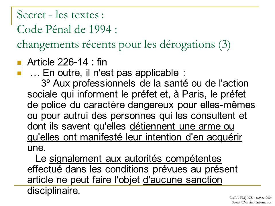 CAPA-PMJ-NE janvier 2004 Secret/Dossier/Infomation Secret - les textes : Code Pénal de 1994 : changements récents pour les dérogations (3) Article 226