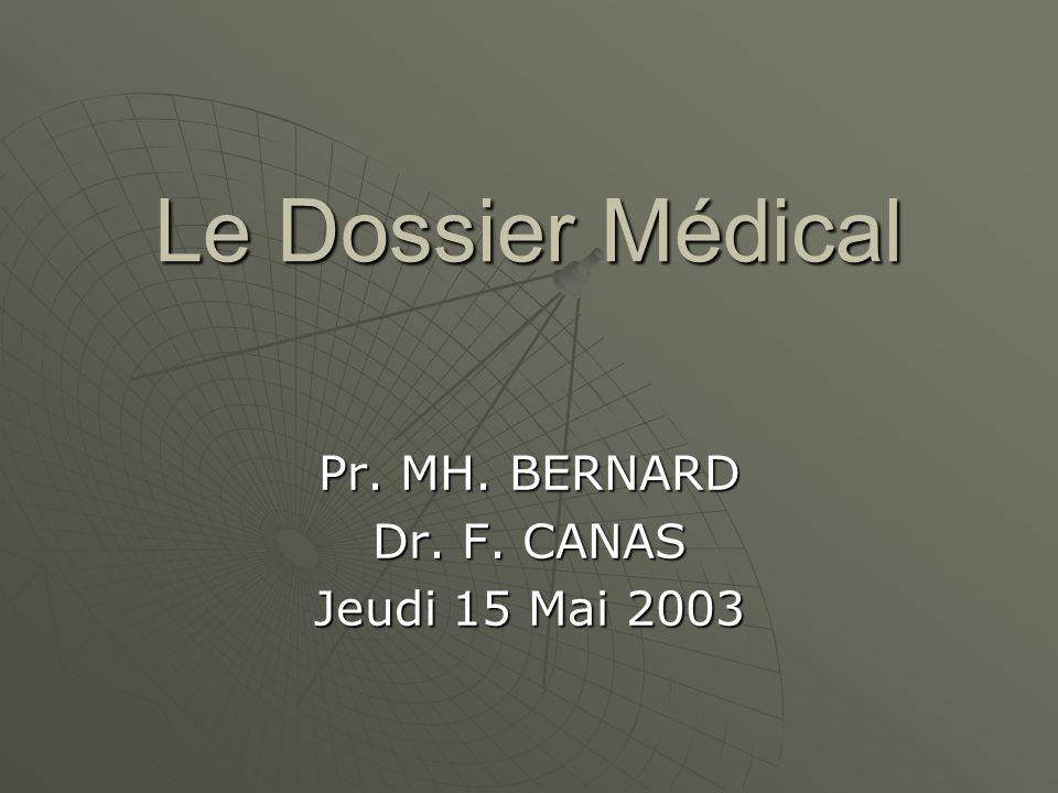 Le Dossier Médical Pr. MH. BERNARD Dr. F. CANAS Jeudi 15 Mai 2003